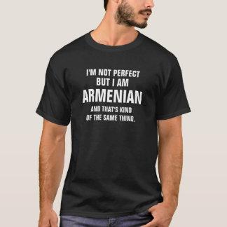 Ik ben niet perfect maar ik ben Armeens en dat is T Shirt