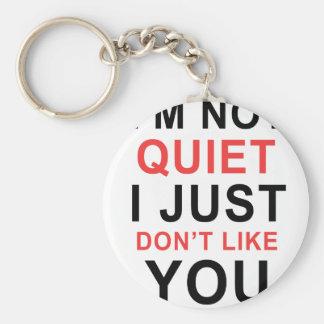 Ik ben niet Stil ik houd niet van u enkel Sleutelhanger
