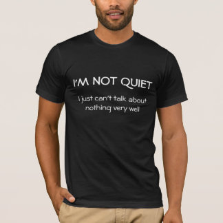 Ik ben niet stil t shirt