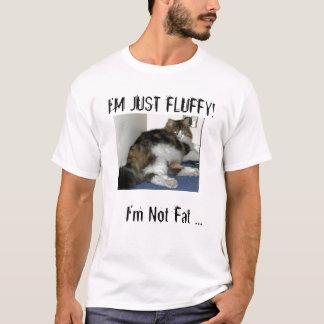 Ik ben niet Vet, ben ik enkel Pluizig! T Shirt