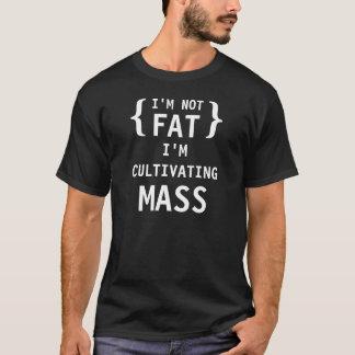 Ik ben niet vet, cultiveer ik massa t shirt