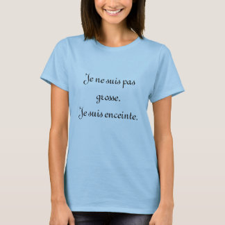 Ik ben niet vet. Ik ben zwanger. (Het Frans) T Shirt