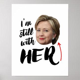 Ik ben nog met haar - ik ben nog met Hillary -- Poster