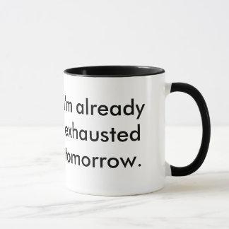 """""""ik ben reeds Uitgeputte morgen"""" Mok"""
