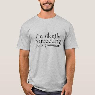 Ik ben silenty verbeterend uw grammatica t shirt