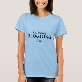 Ik ben totaal BLOGGING dit T Shirt