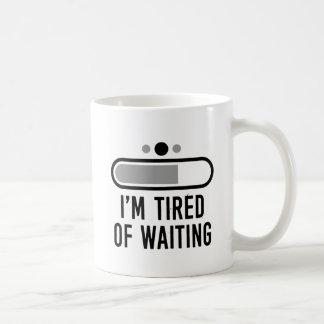 Ik ben vermoeid van het wachten koffiemok