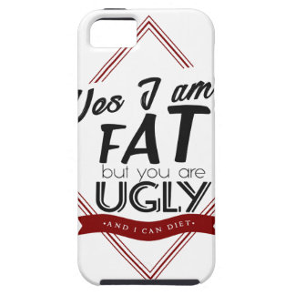 Ik ben Vet u ben Lelijk Tough iPhone 5 Hoesje