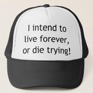 Ik ben voor altijd te leven van plan of te sterven trucker pet