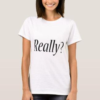 Ik beteken werkelijk? t shirt