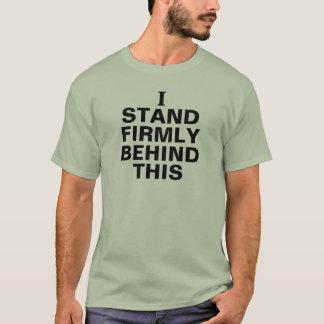 Ik bevind me stevig achter dit t shirt