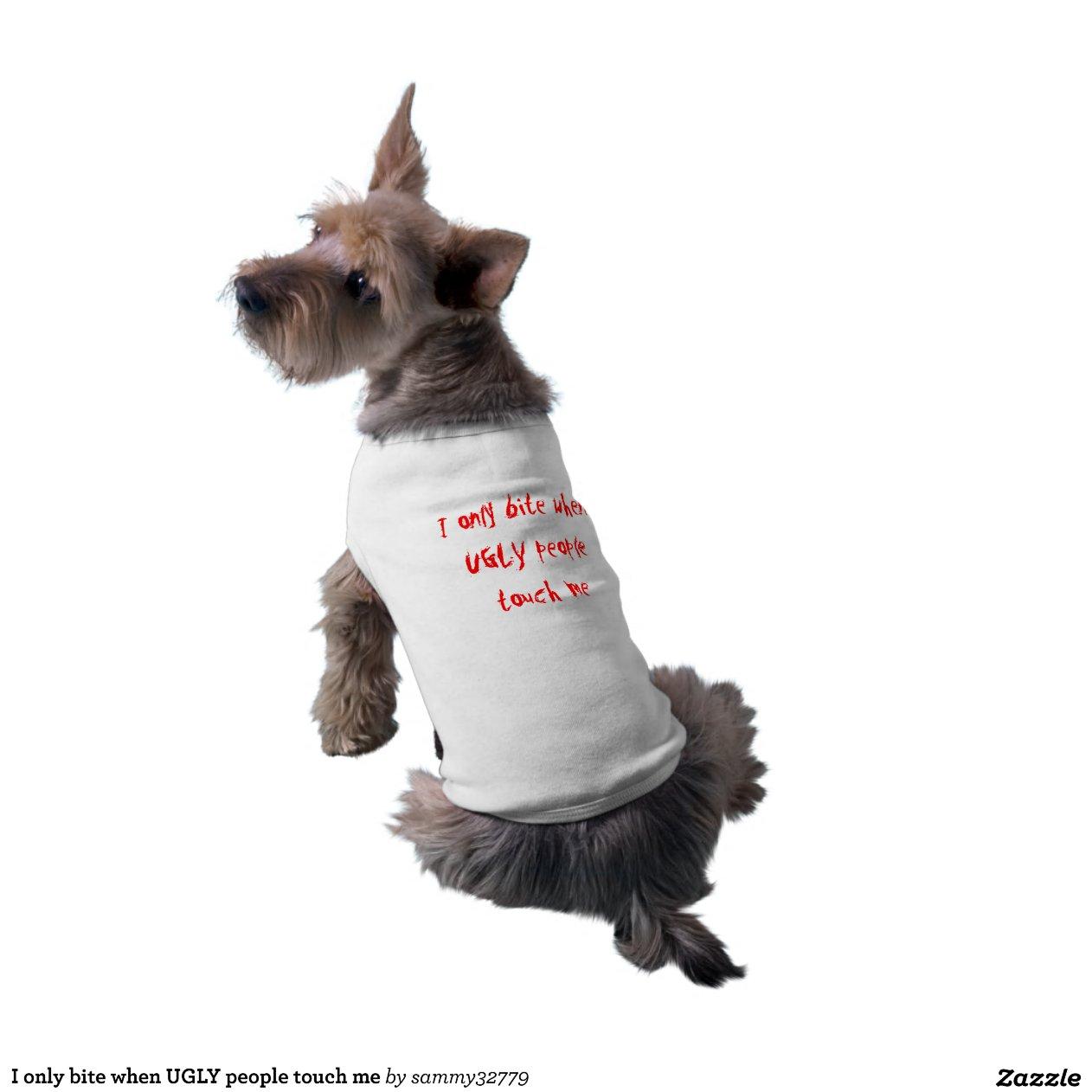 Wanneer De LELIJKE Mensen Me Raken Mouwloos Hondenshirt Zazzle
