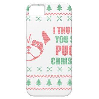 Ik dacht u Bovengenoemde Kerstmis Pugly Barely There iPhone 5 Hoesje
