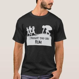 Ik dacht zij de Grappige T-shirt van de Rum zeiden