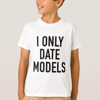 Ik dateer slechts Modellen T Shirt