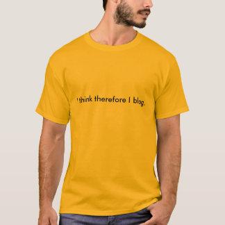 Ik denk daarom I blog. T Shirt