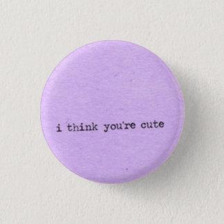 Ik denk u leuk bent ronde button 3,2 cm