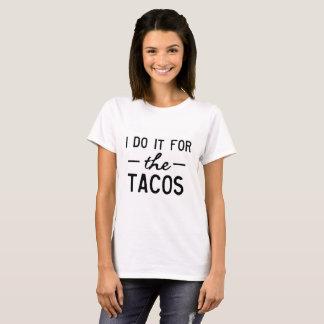 Ik doe het voor de Taco's T Shirt