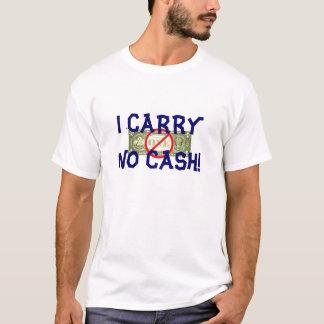 Ik draag Geen Contant geld - T Shirt