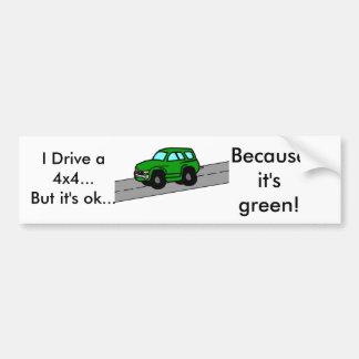 Ik drijf SUV… maar het is o.k.…,… Bumpersticker