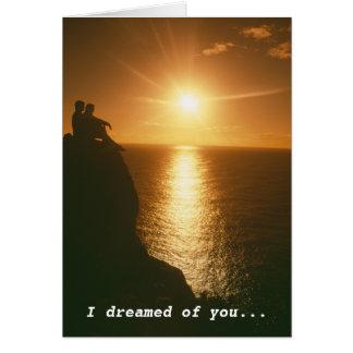 Ik droomde van u en u kwam waar briefkaarten 0