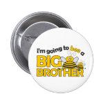 Ik ga naar BIJ een T-shirt van de Grote Broer Speld Button