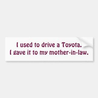 Ik gebruikte om een Toyota.I te drijven gaf het aa Bumpersticker
