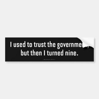 Ik gebruikte om op de Overheid te vertrouwen Bumpersticker