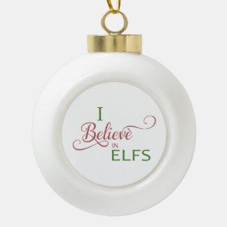 Ik geloof in elfs keramische bal ornament