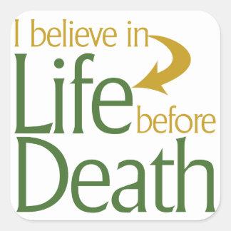 Ik geloof in het leven vóór Dood Vierkante Sticker
