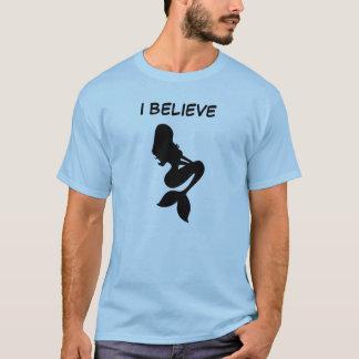 Ik geloof in Meerminnen T Shirt