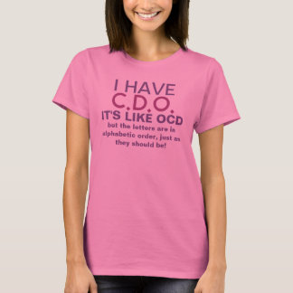 Ik heb CDO het als Spreuk OCD is T Shirt
