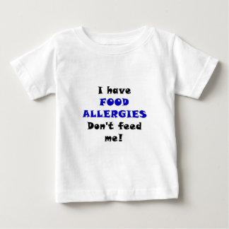 Ik heb de Allergieën van het Voedsel voed me niet Baby T Shirts