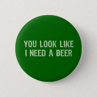 Ik heb een Bier nodig Ronde Button 5,7 Cm