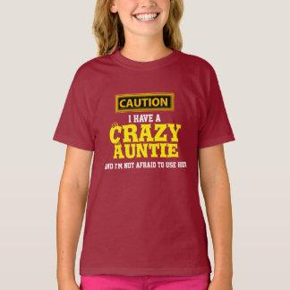 """""""Ik heb een Gekke Tante en ik ben niet Bang… """" T Shirt"""