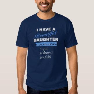 Ik heb een mooie dochter. T-shirt