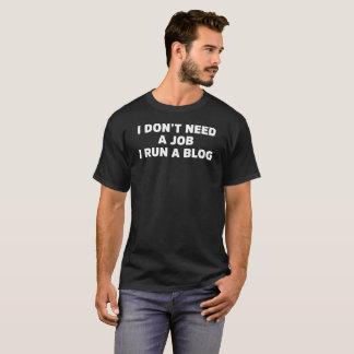 Ik heb geen Baan nodig, stel ik een T-shirt van de