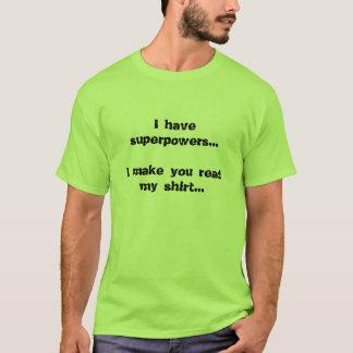 Ik heb grootmachten… ik maak u mijn overhemd… t shirt