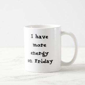 Ik heb meer energie op Vrijdag, I sa… - Aangepast Koffiemok