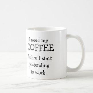 Ik heb mijn KOFFIE nodig alvorens te beweren te Koffiemok