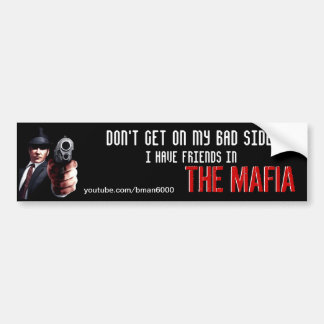 Ik heb vrienden in de Maffia Bumpersticker