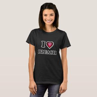 Ik houd van Bleekmiddel T Shirt