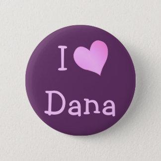 Ik houd van Dana Ronde Button 5,7 Cm