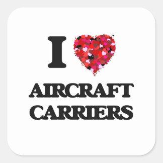 Ik houd van de Dragers van het Vliegtuig Vierkant Sticker
