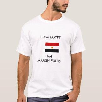 Ik houd van EGYPTE, maar MAFISH FULUS T Shirt