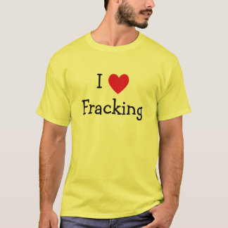 Ik houd van Fracking T Shirt