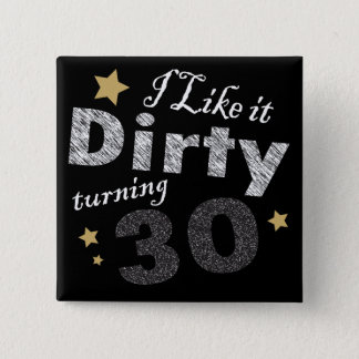 Ik houd van het Vuile Draaiende Verjaardag 30 Vierkante Button 5,1 Cm