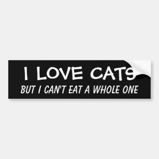 ik houd van katten maar ik kan niet gehele eten bumpersticker
