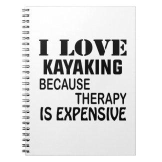 Ik houd van Kayaking omdat de Therapie Duur is Ringband Notitieboek