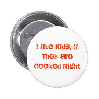 Ik houd van Kinder, als zij net Gekookt zijn Ronde Button 5,7 Cm
